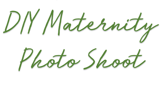 DIY Maternity Photo Shoot